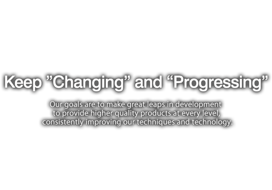 "Keep ""Changing"" and ""Progressing"""